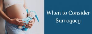 To Consider Surrogacy