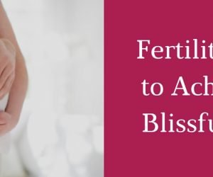 Fertility is hard to Achieve but Blissful to feel with International Fertility Centre