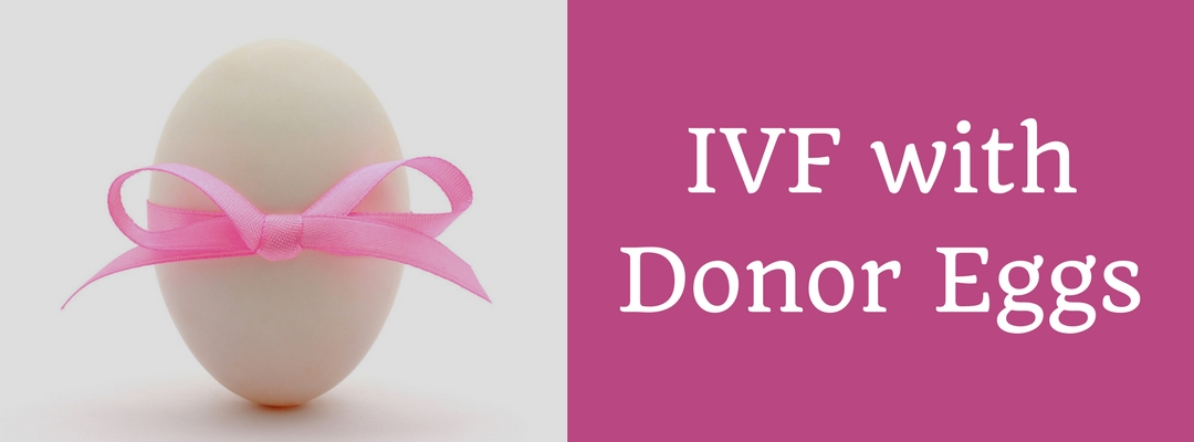 IVF With Donor Eggs