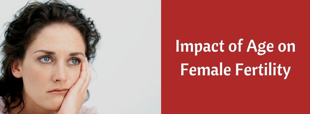 Impact of Age on Female Fertility