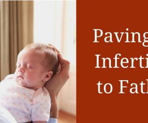 Paving way for Infertile Males to Fatherhood: International Fertility Centre